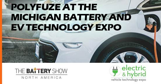 Polyfuze at the Michigan Battery and EV Technology Expo
