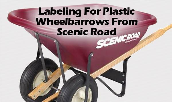 Labeling Plastic Wheelbarrows From Scenic Road